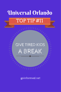 Universal Orlando Top Tip #11: Give Tired Kids a Break