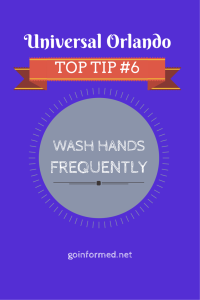 Universal Orlando Top Tip #6: Wash Hands Frequently