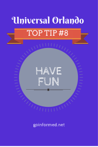 Universal Orlando Top Tip #8: Have Fun