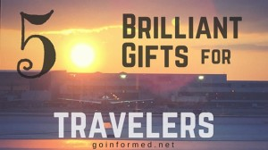 5 Brilliant Gifts for Travelers