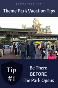 Theme Park Tip #1: Be There Before The Park Opens