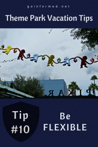 Theme Park Tip #10: Be Flexible
