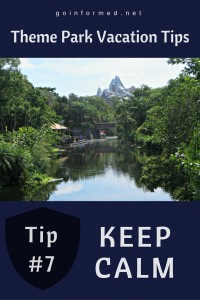 Theme Park Tip #7: Keep Calm