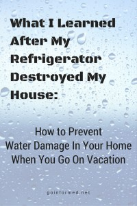 How to prevent water damage when you go on vacation.