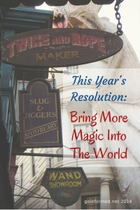 This Year's Resolution: To Bring More Magic Into The World
