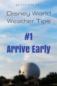 Disney World Weather Tip #1: Arrive Early
