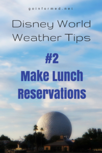Disney World Weather Tip #2: Make Lunch Reservations