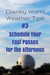 Disney World Weather Tip #3: Schedule Your Fast Passes for the Afternoon