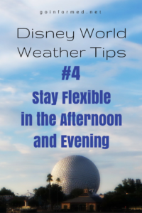 Disney World Weather Tip #4: Stay Flexible in the Afternoon & Evening
