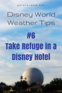Disney World Weather Tip #6: Take Refuge in a Disney Hotel