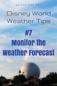 Disney World Weather Tip #7: Monitor the Weather Forecast