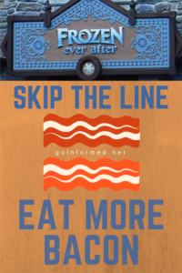 Don't Wait In Line - Eat Some Bacon Then Be First on the Frozen Ride at EPCOT