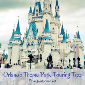 Orlando Theme Park Touring Tips From goinformed.net