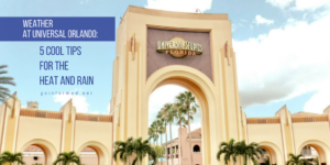 Cool tips for coping with the weather at Universal Orlando theme parks