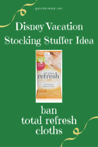 Disney Vacation Stocking Stuffer Idea: ban total refresh cloths