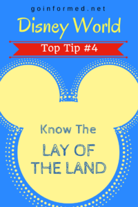 Disney World Top Tip #4: Know the Lay of the Land