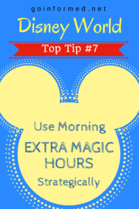Disney World Top Tip #7: Use Morning Extra Magic Hours, Strategically