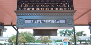 Disney World Have a Magical Day sign in Magic Kingdom